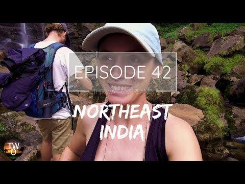 NORTHEAST INDIA (INDIA PT.1)  - The Way Overland - Episode 42