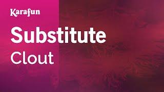 Karaoke Substitute - Clout *