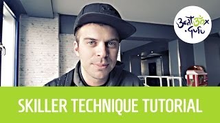 Skiller fast technique tutorial @ beatbox.guru