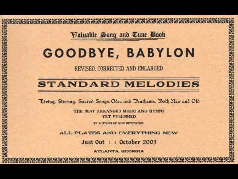 """Goodbye Babylon: """"As the life of a flower"""", """"I'll be satisfied"""", Blessed are the poor in spirit"""""""