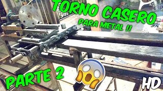 torno casero parte 2 HD | homemade lathe part 2 HD