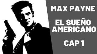 Max Payne | Capitulo 1 El sueño americano