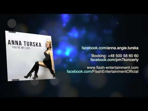 Anna Turska - You're My Life
