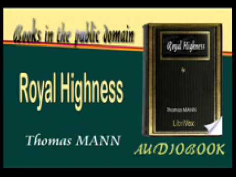 Royal Highness Thomas MANN Audiobook Part 1