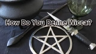 How Do You Define Wicca?