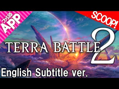 [English Subtitle] Prior Game Play of Mistwalker's brand new title Terra Battle 2