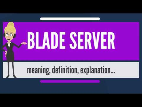 What is BLADE SERVER? What does BLADE SERVER mean? BLADE SERVER meaning, definition & explanation