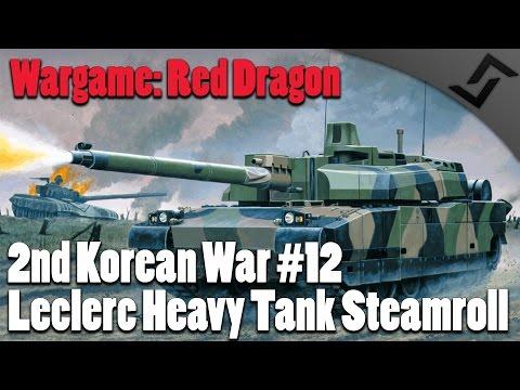 Wargame: Red Dragon - 2nd Korean War #12 - Leclerc Heavy Tank Steamroll!