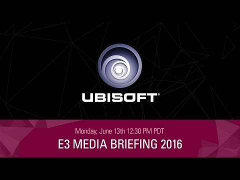 E3 2016 - Ubisoft Live Conference - June 13th - 12:30 p.m PDT