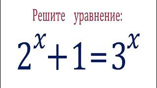 Решите уравнение ★ 2^x+1=3^x