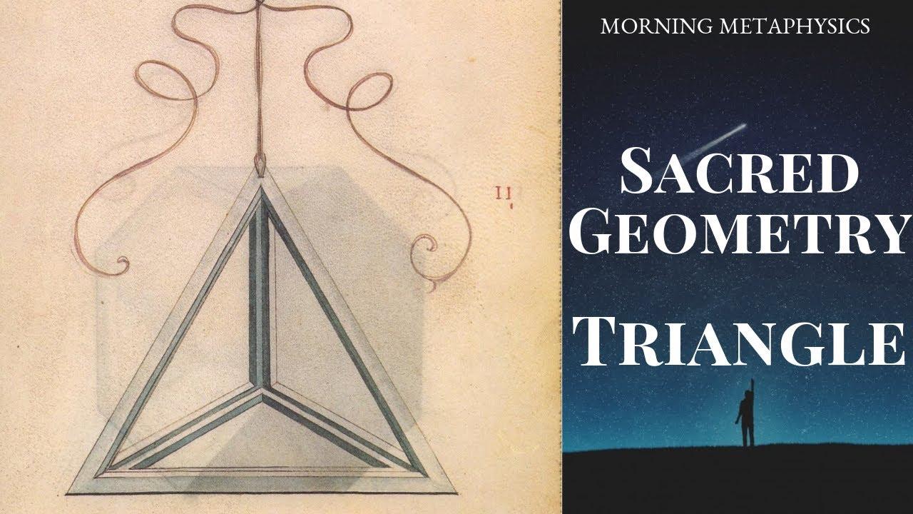 Morning Metaphysics - Sacred Geometry - The Triangle