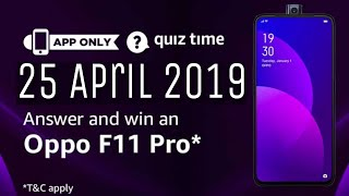 Amazon Quiz Answers Today | Win Oppo F11 Pro| 25 April 2019