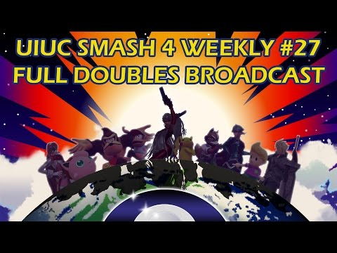 [Smash 4 Weekly #27] Full Doubles Broadcast