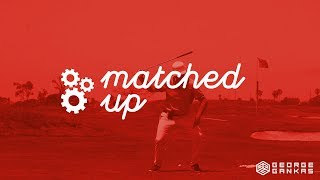 Matched Up : Ep.4 - Developing order in a match up