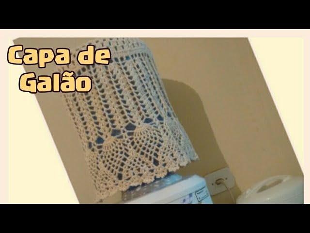 CAPA DE GALÃO EM CROCHÊ (PARTE 1)
