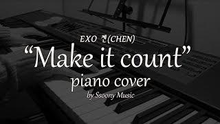 [쑤니/PIANO COVER] 진심이 닿다 OST - EXO 첸(CHEN) 'Make it count' 피아노 커버