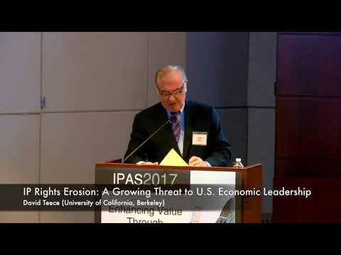 [IPAS 2017] IP Rights Erosion: A Growing Threat to U.S. Economic Leadership by David Teece