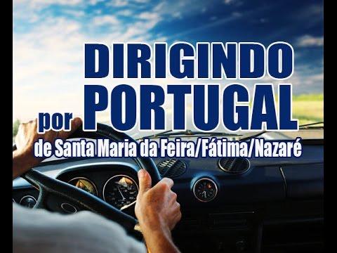 Viajando pela Europa --- de Santa Maria da Feira -  Fátima -  Nazaré -   Portugal 2016