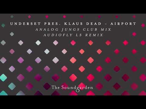 Underset pres. Klaus Dead - Airport (Analog Jungs Club Mix)