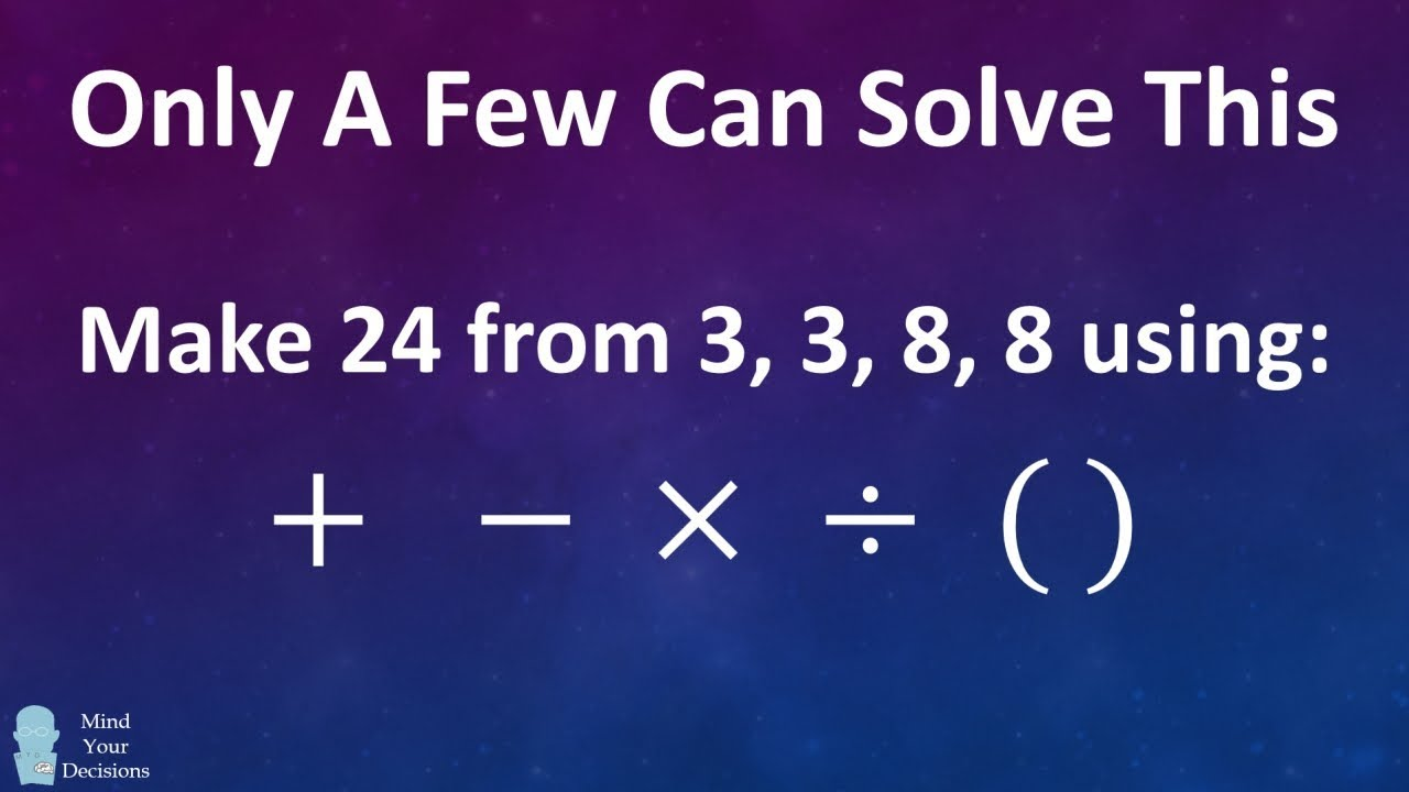 One Of The Hardest Puzzles: Can You Make 24 From 3, 3, 8, 8?