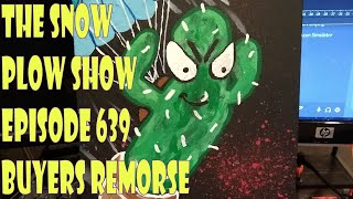 The Snow Plow Show Episode 639 – Buyers Remorse