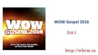 Wow Gospel 2016 Disk 2
