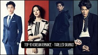 Video Top 10 Korean Romance - Thriller Dramas download MP3, 3GP, MP4, WEBM, AVI, FLV Januari 2018