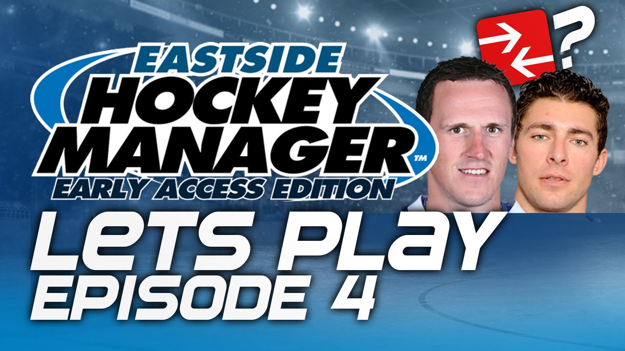Episode 4 To Trade Or Not Eastside Hockey Manager Early Access 2017 Lets Play