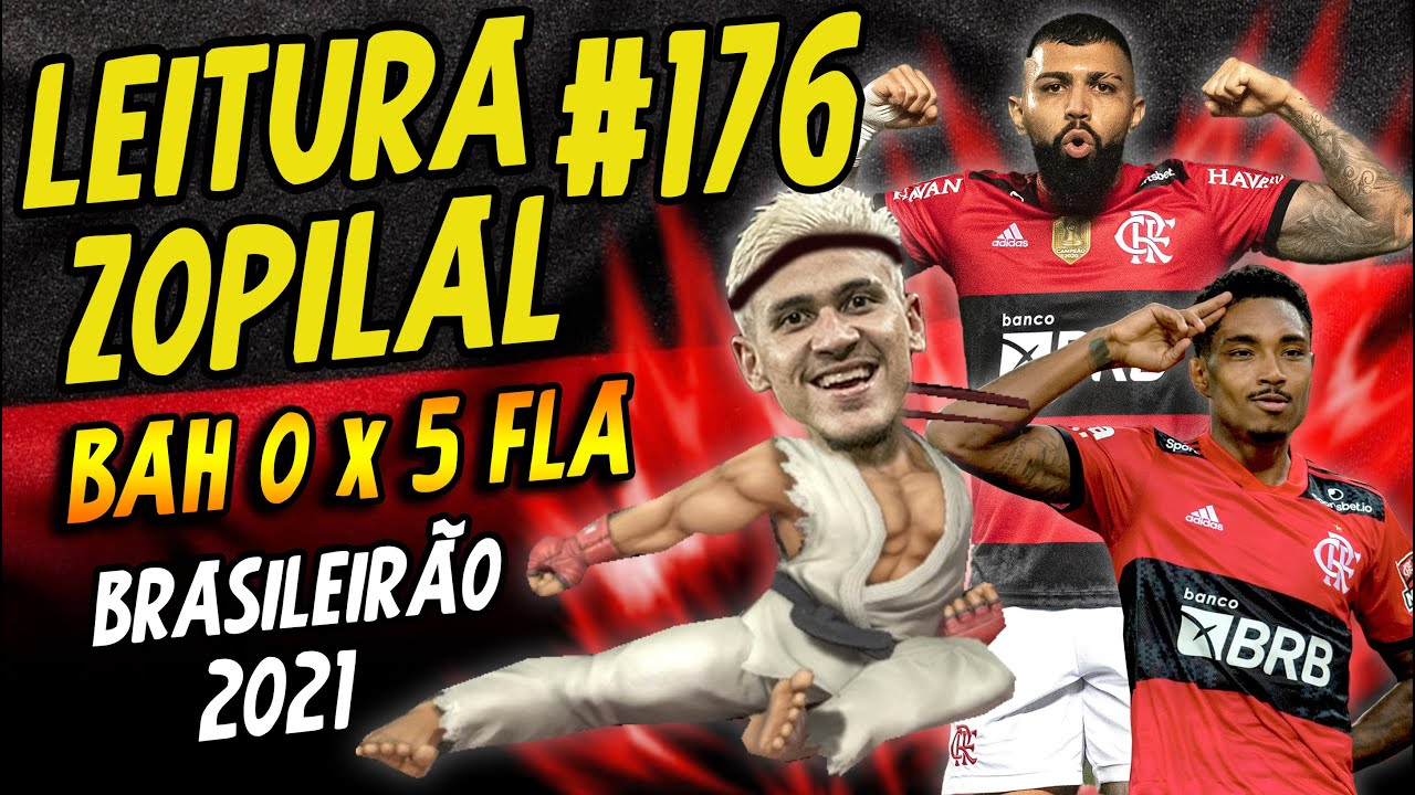 LEITURA ZOPILAL #176 - Bahia 0 x 5 Flamengo - Brasileirão 2021