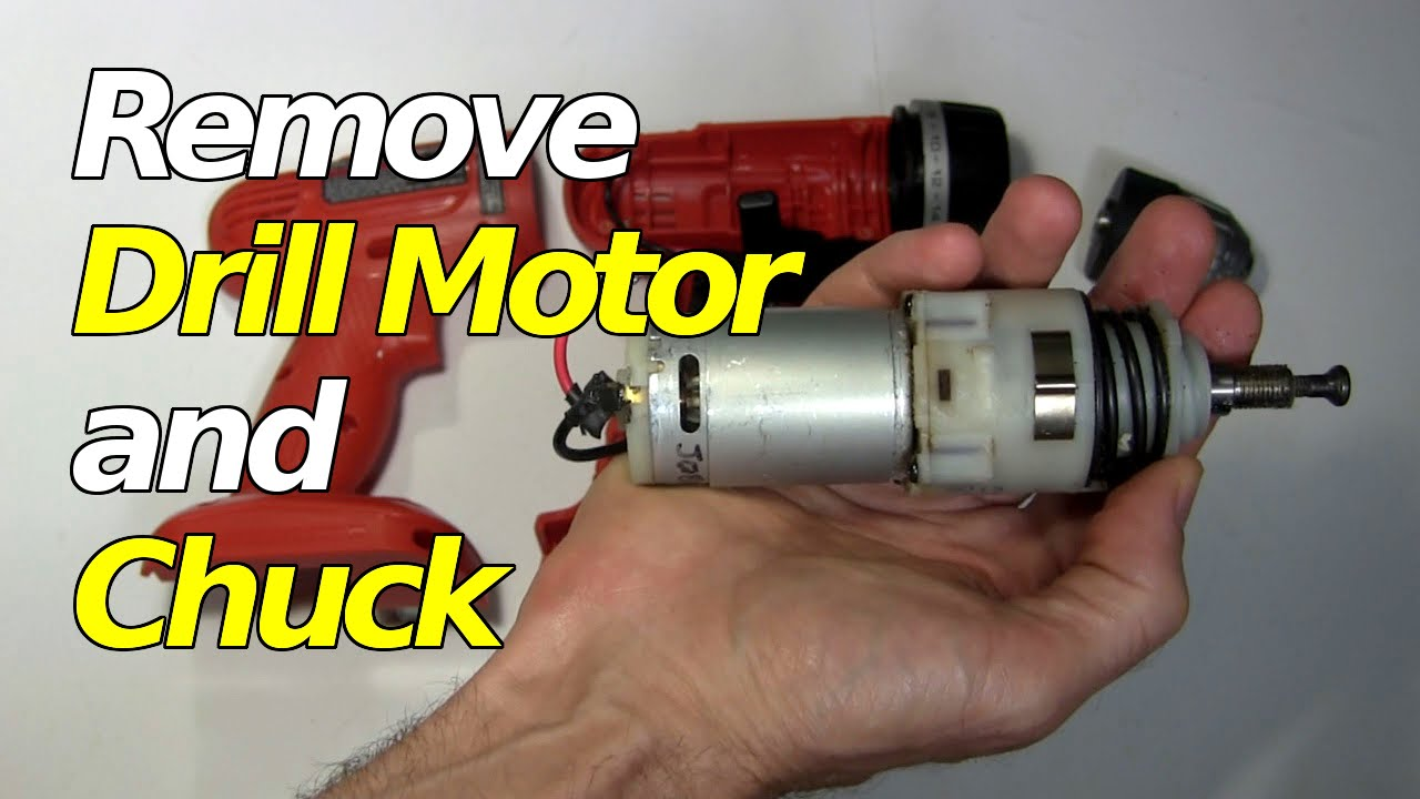 How to Remove Chuck and Drill Motor