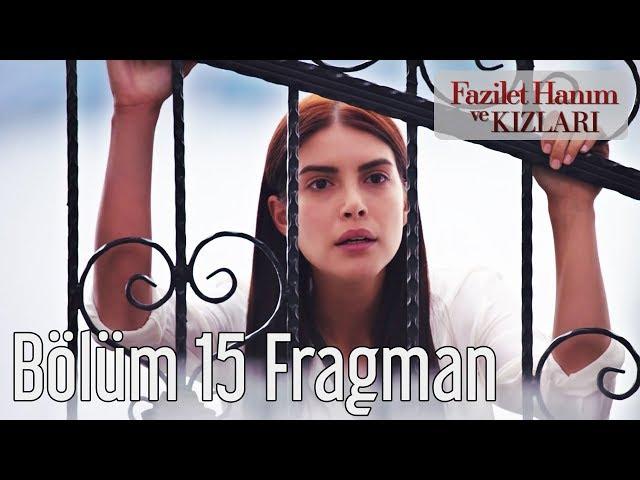 Fazilet Hanım ve Kızları 15. Bölüm Fragman