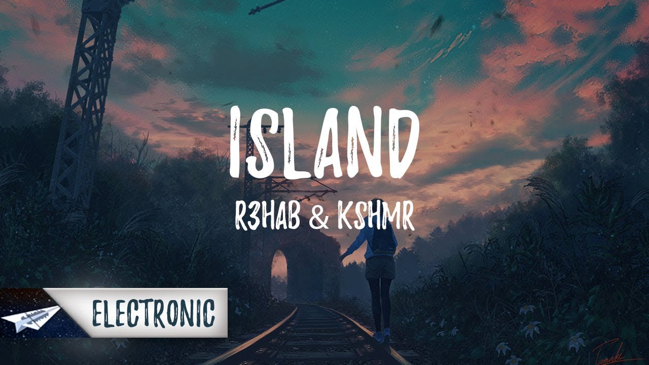 R3hab & KSHMR - Islands (Lyrics / Lyric Video) - YouTube