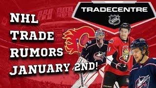 NHL Trade Rumors! Senators, Blue Jackets, Flames! (Jan 2nd)