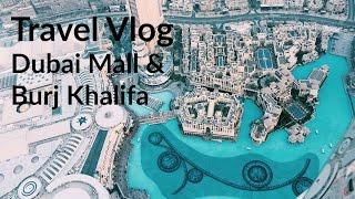 Travel Vlog Dubai Day 2 | Dubai Mall & Burj Khalifa