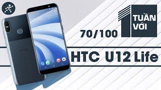 1 Tuần Với HTC U12 Life - Thương hiệu HTC vẫn còn hấp dẫn?!