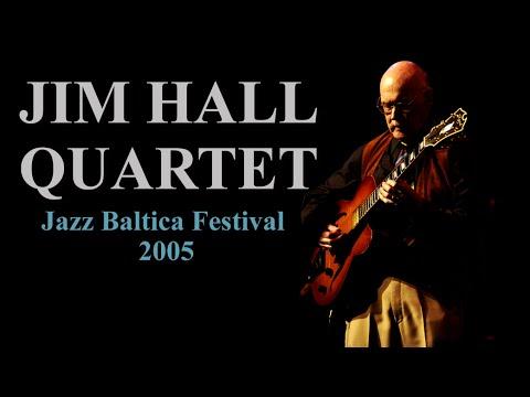 Jim Hall Quartet - Jazz Baltica Festival 2005