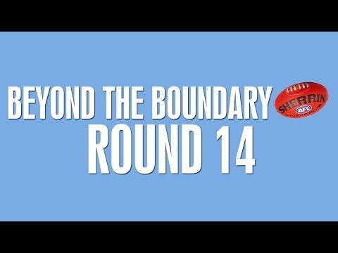 Beyond the Boundary - Round 14