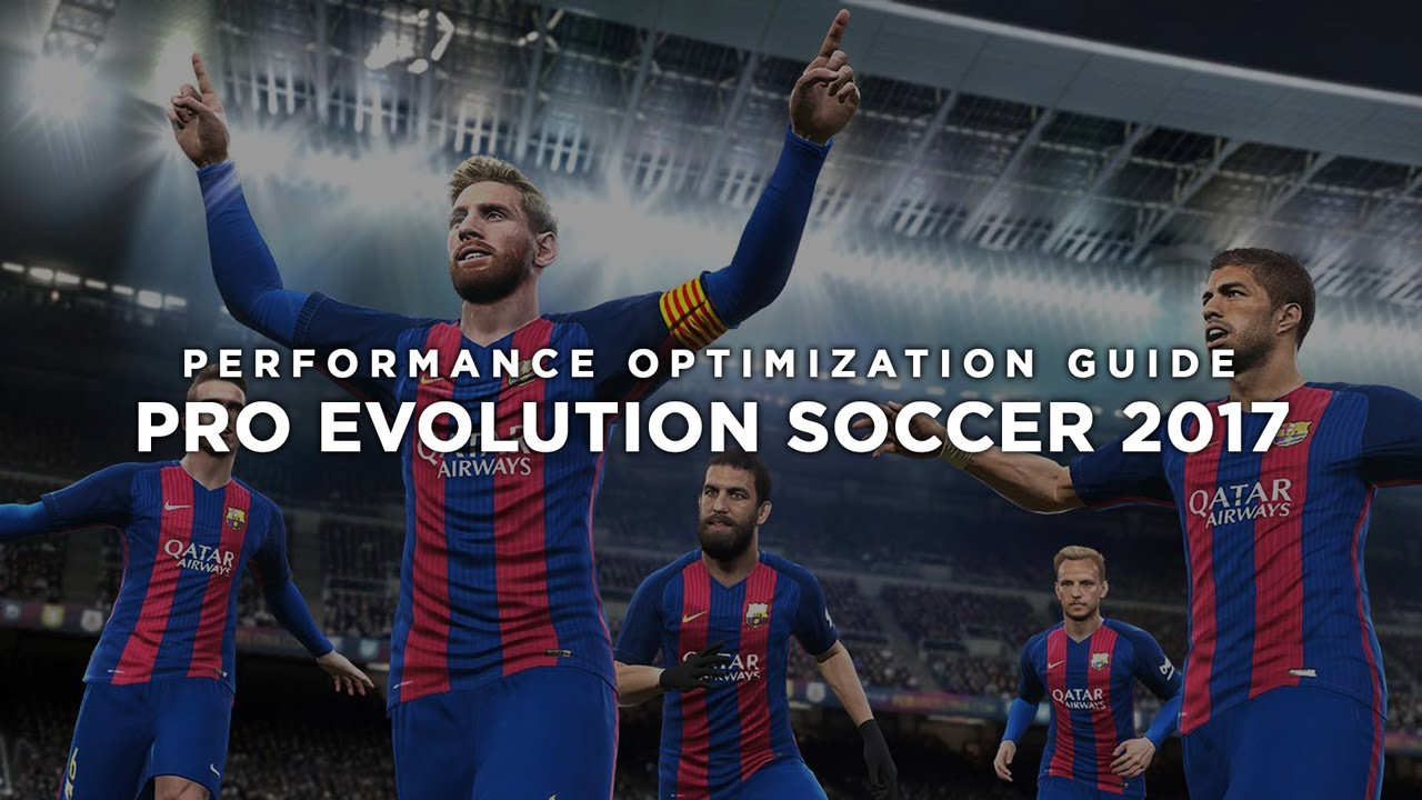Pro Evolution Soccer 2017 Maximum Performance Optimization / Low