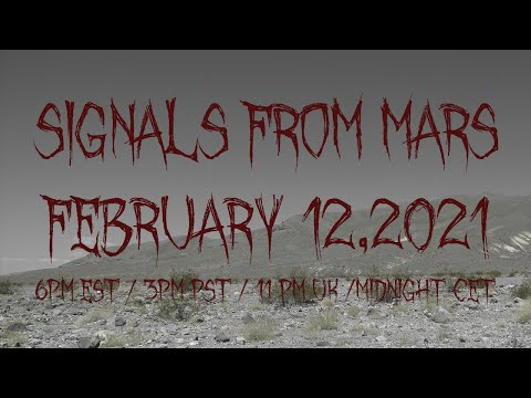 Signals From Mars Presented By Mars Attacks Podcast - February 12th, 2021
