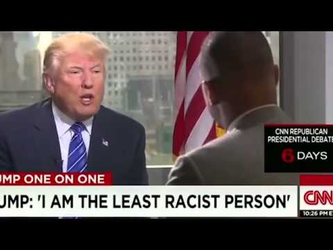 "Donald Trump - ""I am the least racist person"""