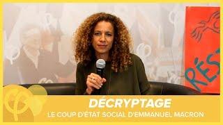 Décryptage : le coup d'État social d'Emmanuel Macron - #CoupdEtatSocial