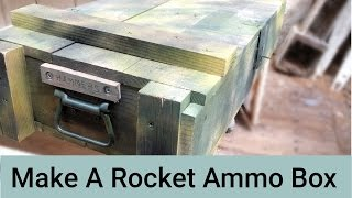 Make A Wooden Rocket Ammo Box For Storage