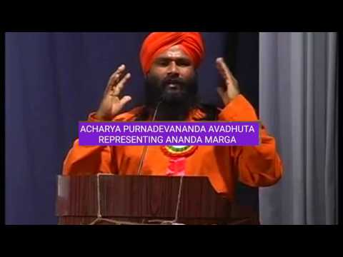 ANANDA MARGA AND ITS OBJECTIVE ADDRESSING BY AC Purnadevananda Avadhuta