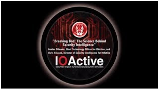 Breaking Bad: The Science Behind Security Intelligence - IOActive