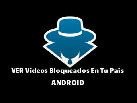 Como Ver Vídeos Bloqueados En Tu País - Android