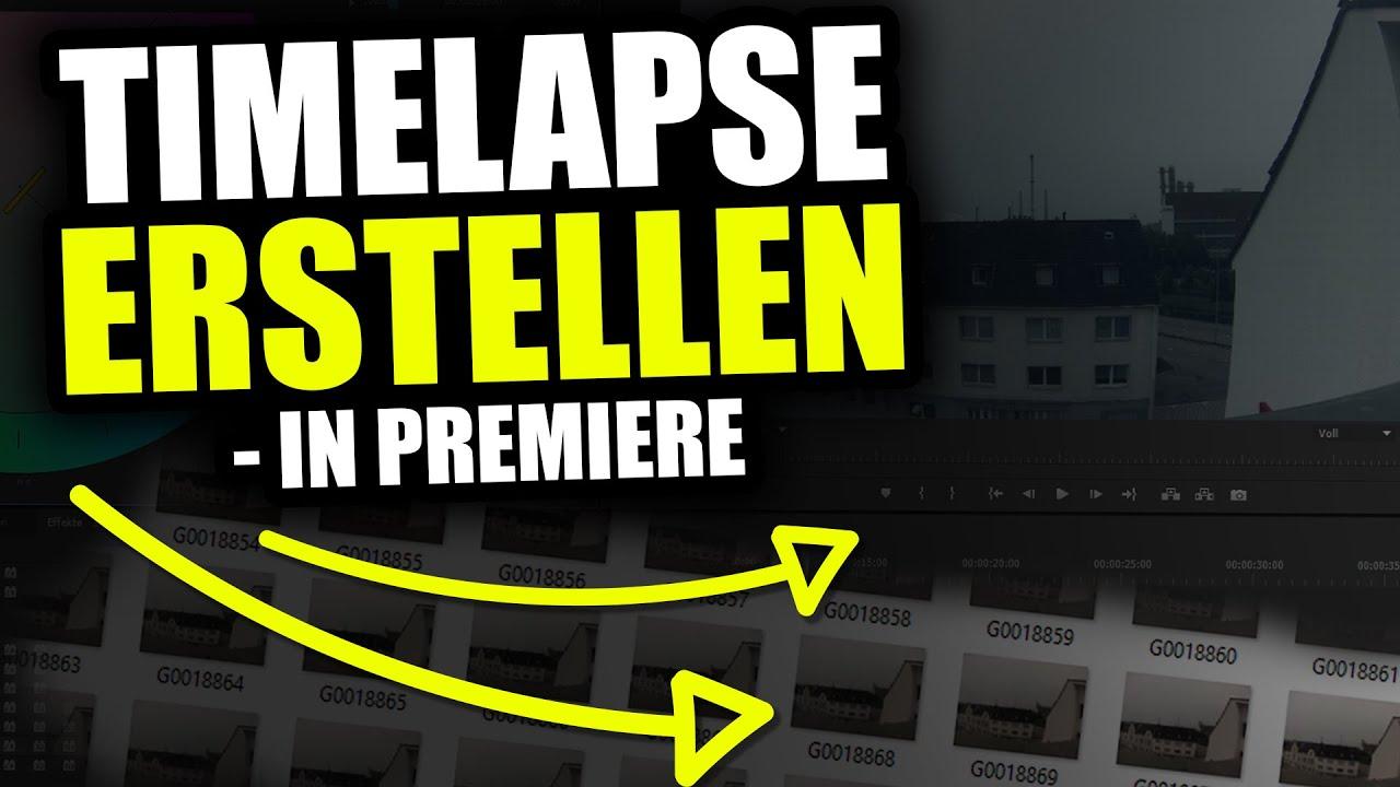 Zeitraffer / Timelapse erstellen ☆ Premiere Tutorial #3 ...