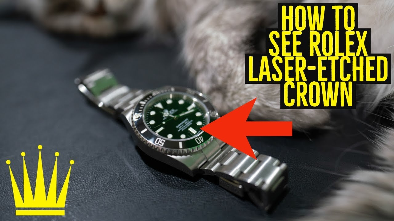 How to See Rolex Laser,Etched Crown
