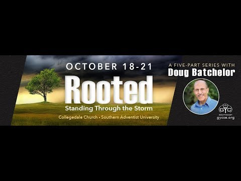 Doug Batchelor - Walking Through the Storm (Rooted Part 1)