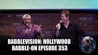BabbleVision: Hollywood Babble-On Episode 353