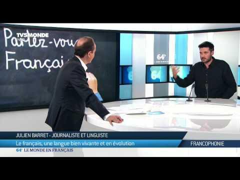 Francophonie: Le français, une langue bien vivante et en évolution